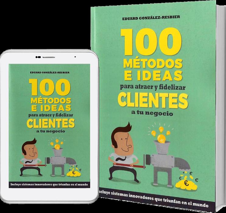 Empresas: Guía para el empresario feliz: '100 métodos e ideas para atraer y fidelizar clientes a tu negocio' | Autor del artículo: Finanzas.com