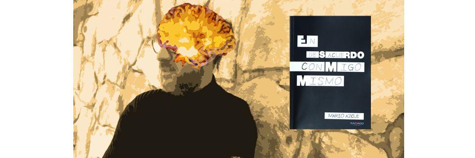 Lanzamiento del libro 'En desacuerdo conmigo mismo', de Mario Azcue