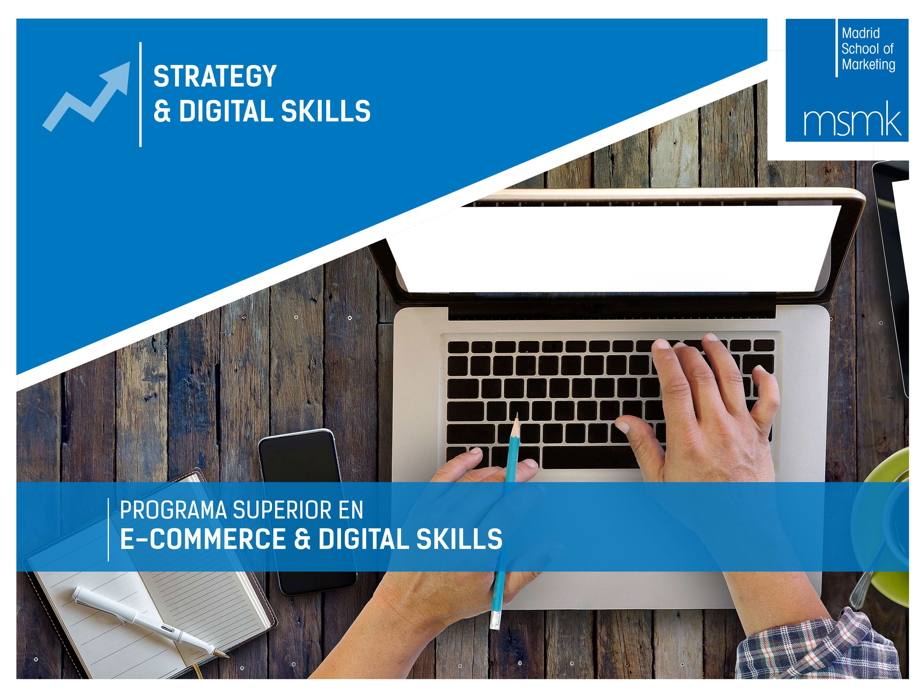 Madrid School of Marketing lanza un nuevo Programa Superior en e-Commerce & Digital Skills