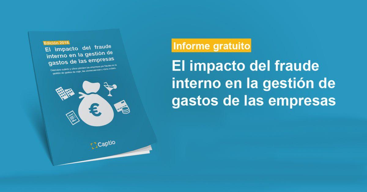 captio publica informe anual impacto fraude interno gestión