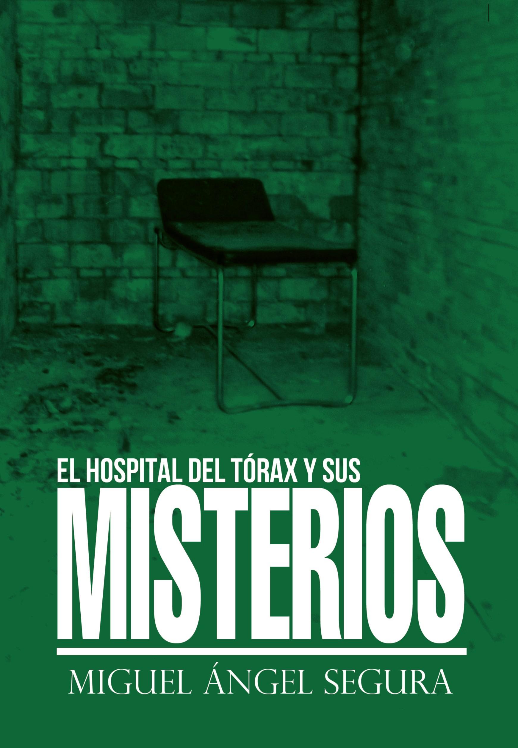 El hospital del Tórax y sus misterios (Editorial Círculo Rojo) nuevo ...