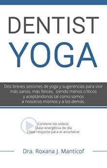 Dentist Yoga: mejora tu postura y tu calidad de vida