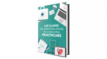 Las claves del marketing digital en la industria healthcare