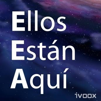 Foto de ELLOS ESTÁN AQUÍ podcast 2