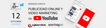 Cyberclick lanza un webinar para triunfar en Youtube con la publicidad en vídeo