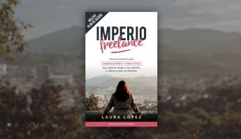Imperio Freelance - Guía práctica para diseñadores y creativos freelance que quieren elegir a sus clientes (Diseño gráfico, Mark