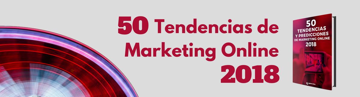 Foto de Cyberclick publica las 50 tendencias de marketing online para