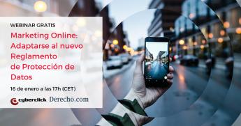 Cómo adaptar el marketing online al Nuevo Reglamento de Protección de Datos según Cyberclick y Derecho.com