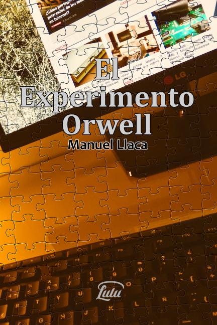 Manuel Llaca presenta su tercer libro titulado El Experimento Orwell