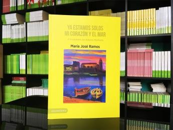 Ya estamos solos mi corazón y el mar, de María José Ramos (Ediciones Carena, 2017)