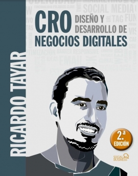 El libro de Ricardo Tayar, 'CRO Diseño y Desarrollo de Negocios Digitales' agota su primera edición en un mes