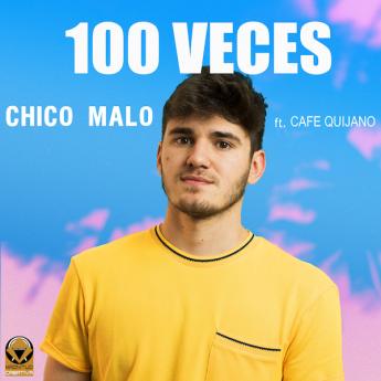 """Foto de Portad del single """"100 veces"""" de CHICO MALO feat CAFE"""