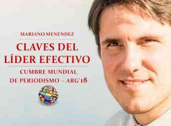 Mariano Menendez en la Cumbre Mundial de Periodismo - Claves del Líder Efectivo