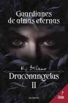 Ya está lista la reedición de 'Draconangelus II: Guardianes de almas eternas', de Keka Dilano