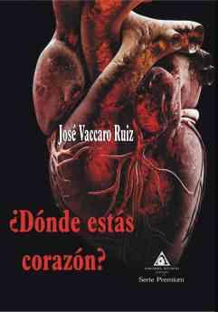 ¿Dónde estás conrazón?, el nuevo thriller de José Vaccaro Ruiz