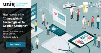 UNIR aborda las claves de la innovación y la tecnología en la gestión sanitaria