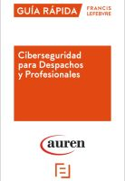 Auren y Lefebvre publican la primera guía práctica de ciberseguridad para despachos y profesionales