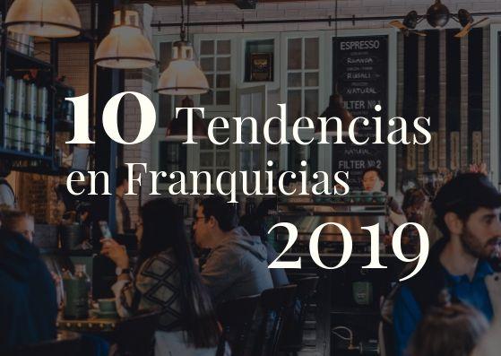 Foto de 10 tendencias en franquicias 2019