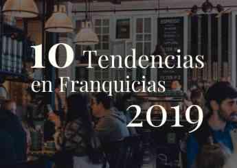 10 tendencias en franquicias 2019