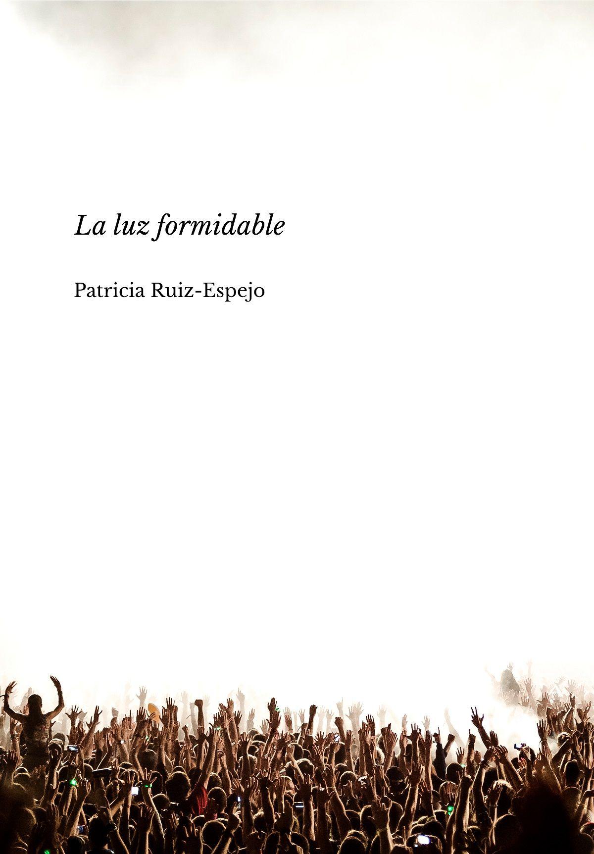 Patricia Ruiz-Espejo salta del relato a la novela con su nuevo libro, 'La luz formidable'