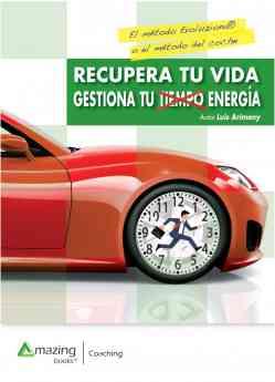 'Recupera tu vida: gestiona tu tiempo y energía', primer libro de Luis Arimany