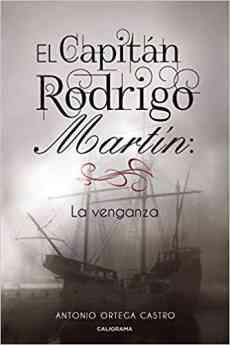 El capitán Rodrigo Martín: La venganza