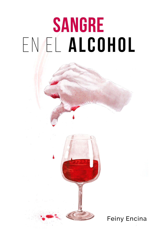 Foto de Sangre en el alcohol, de Feiny Encina