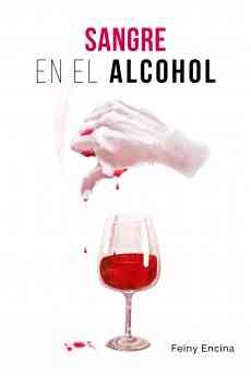 Sangre en el alcohol, de Feiny Encina