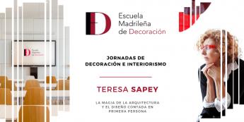 Jornadas de Decoración e Interiorismo de la Escuela Madrileña  de Decoración con Teresa Sapey