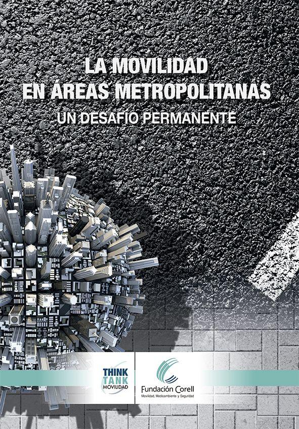Foto de La Movilidad en Áreas Metropolitanas. Un desafío permanente