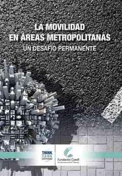 La Movilidad en Áreas Metropolitanas. Un desafío permanente