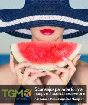 Teresa María González Márquez, 5 consejos para dar forma al plan de nutrición este verano