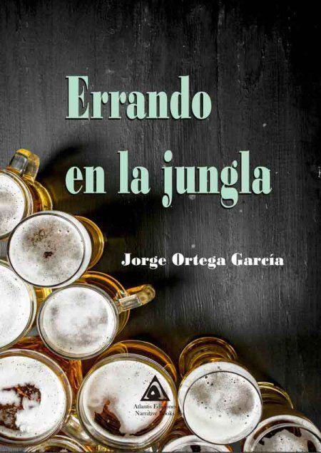 Jorge Ortega busca meterse de nuevo en la lista de los más vendidos con su obra ´´Errando en la jungla´´