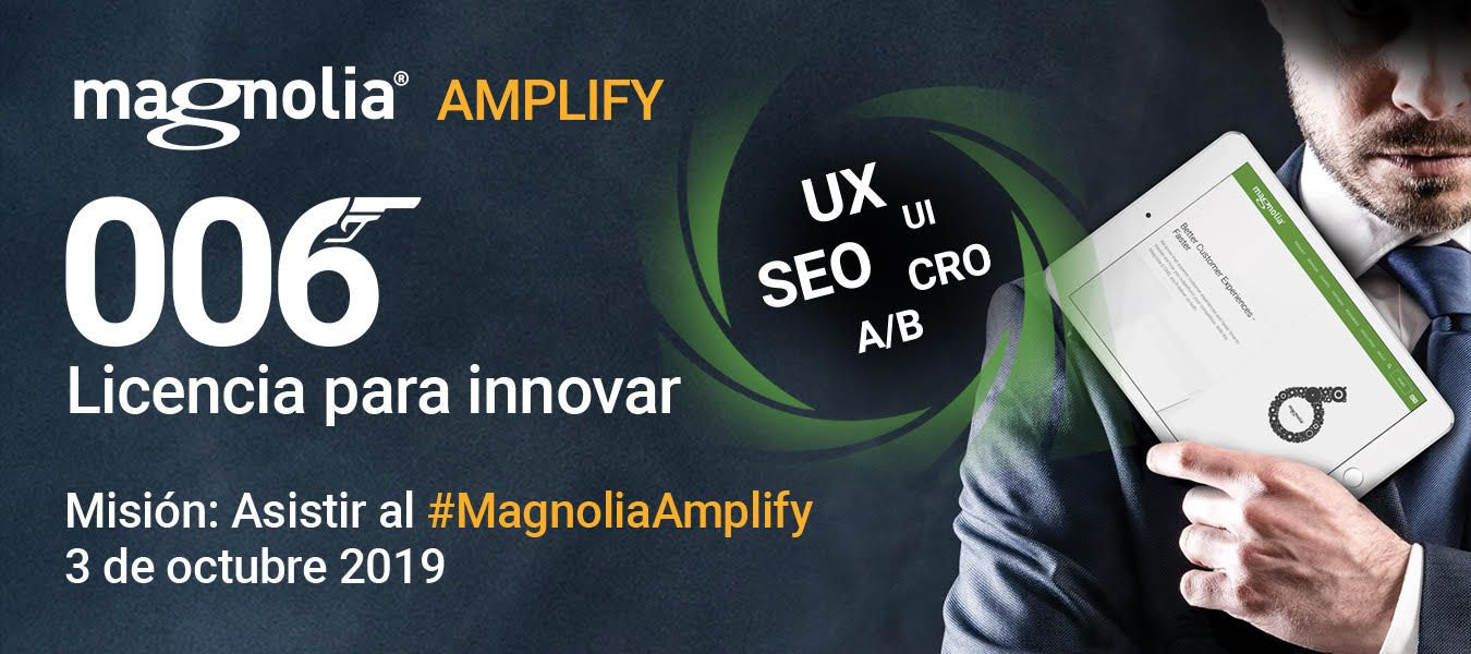 """Llega a Madrid """"Magnolia Amplify 006: Licencia para innovar"""""""