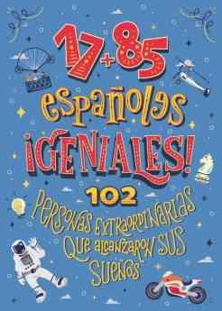 Noticias Historia | 17+85 Españoles geniales