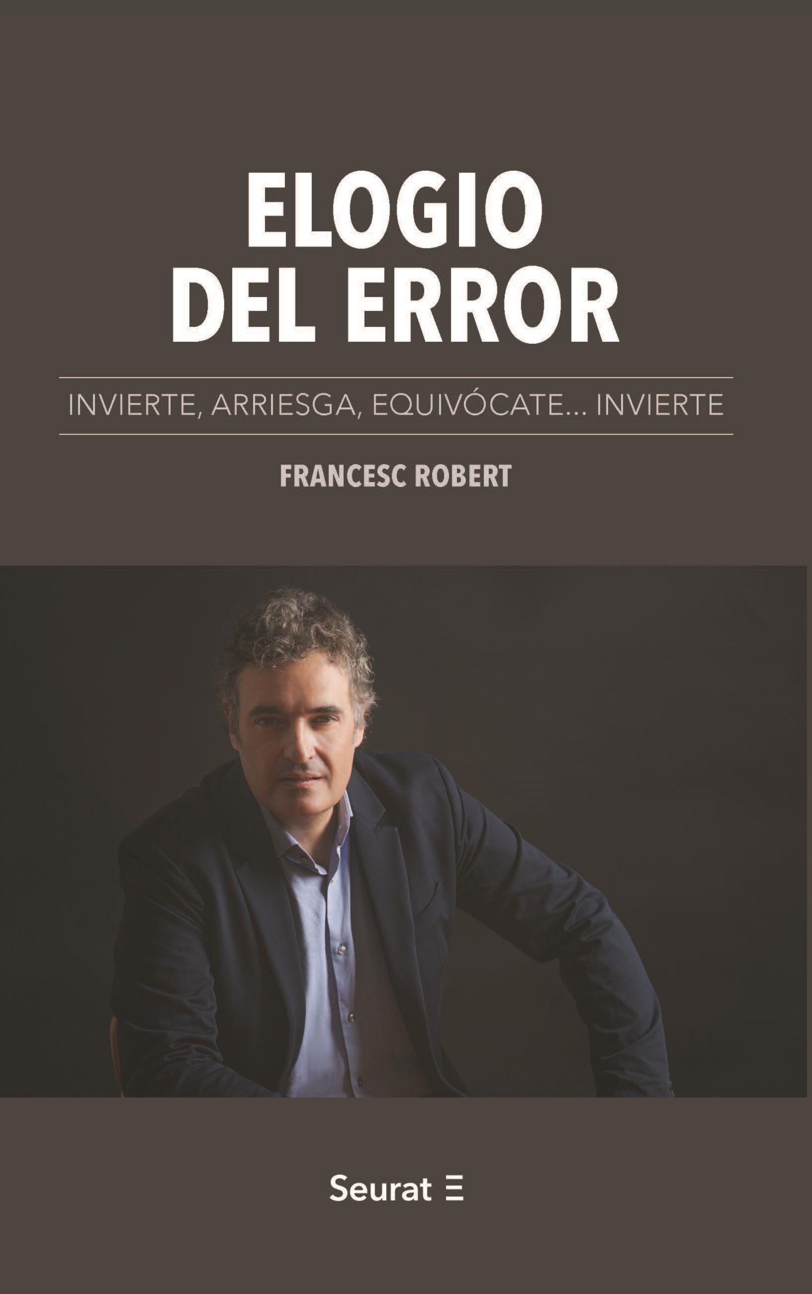Francesc Robert convierte el error en aprendizaje en su ensayo 'Elogio del error'