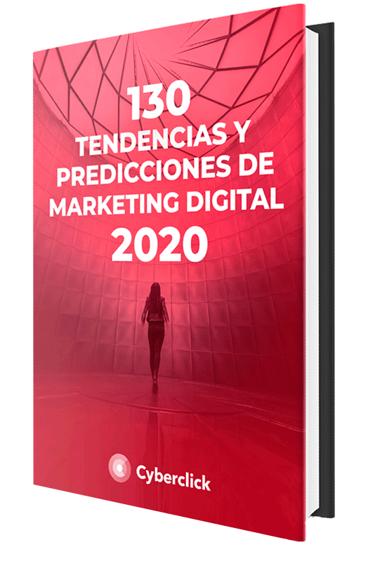 Cyberclick publica un ebook que recoge 130 tendencias y predicciones de marketing digital para 2020