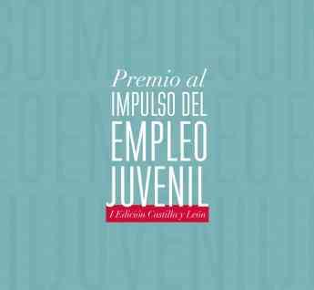 I Premio Impulso del Empleo Juvenil Castilla y León