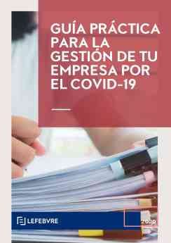 Guía Práctica para la gestión de tu empresa por el Covid-19, Lefebvre