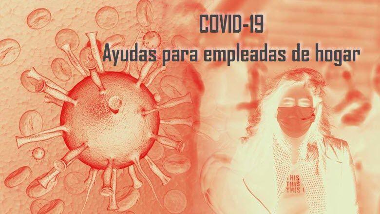COVID-19: CasaLista asesora sobre las ayudas a las empleadas de hogar