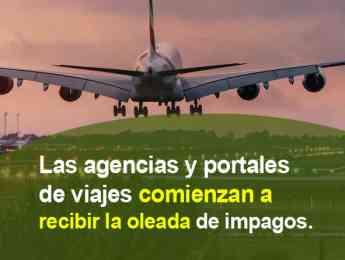 Las agencias y portales de viajes comienzan a recibir la oleada de impagados