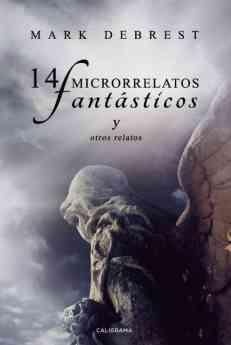 14 microrrelatos fantásticos y otros relatos