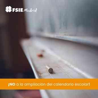FSIE_Madrid_No_a _la_ampliación_del_calendario_escolar.