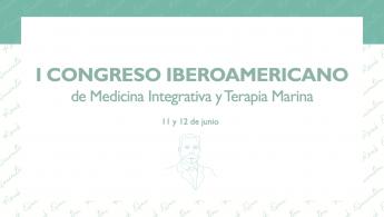 Primer Congreso Iberoamericano de Medicina Integrativa y Terapia Marina