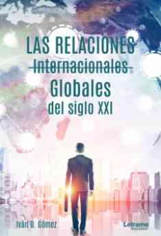 Las relaciones iternacionales globales del siglo XXI