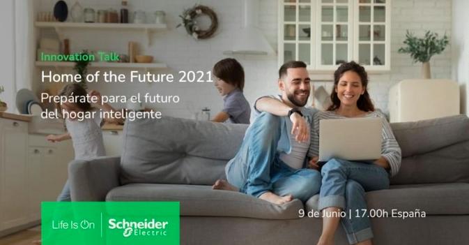 """Schneider Electric presenta las novedades para el sector residencial en """"Home of the Future 2021"""""""
