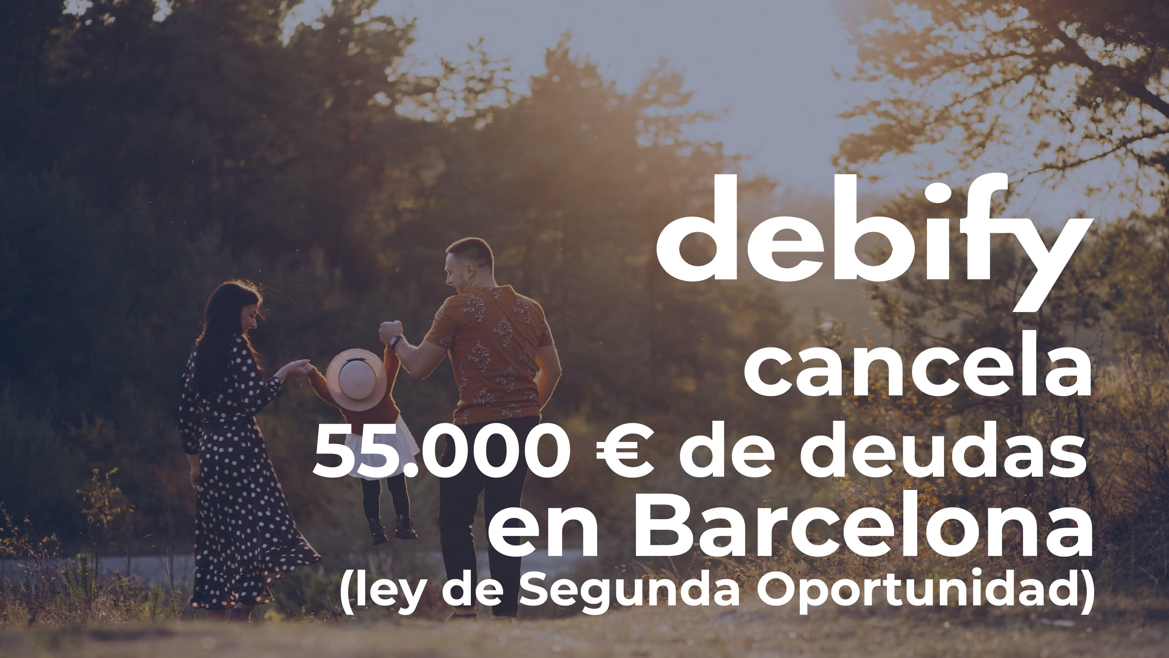 Debify consigue cancelar 55.000? de deuda a un matrimonio en Barcelona con la Ley de Segunda Oportunidad