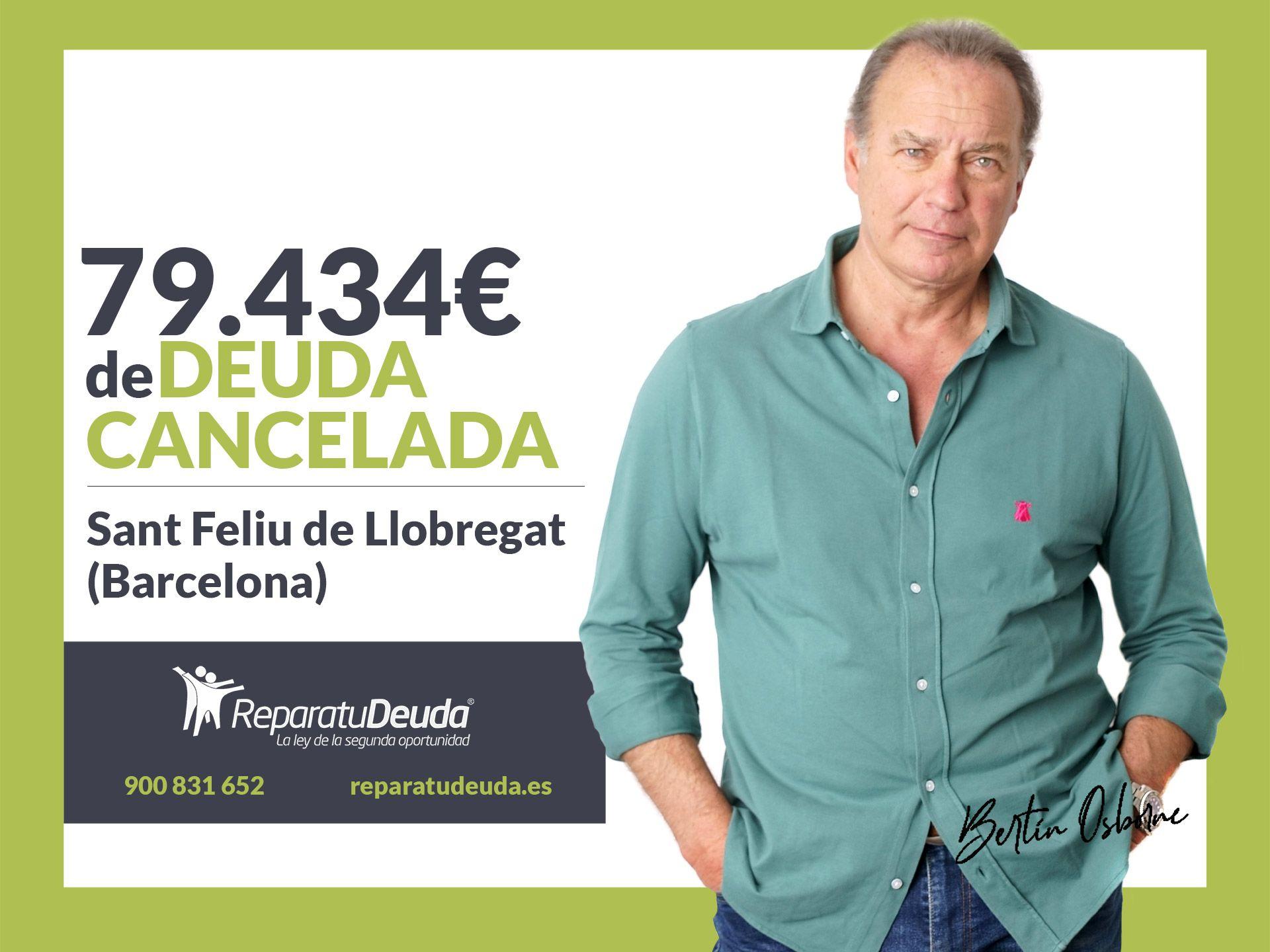 Repara tu Deuda cancela 79.434 ? en Sant Feliu de Llobregat (Barcelona) con la Ley de Segunda Oportunidad