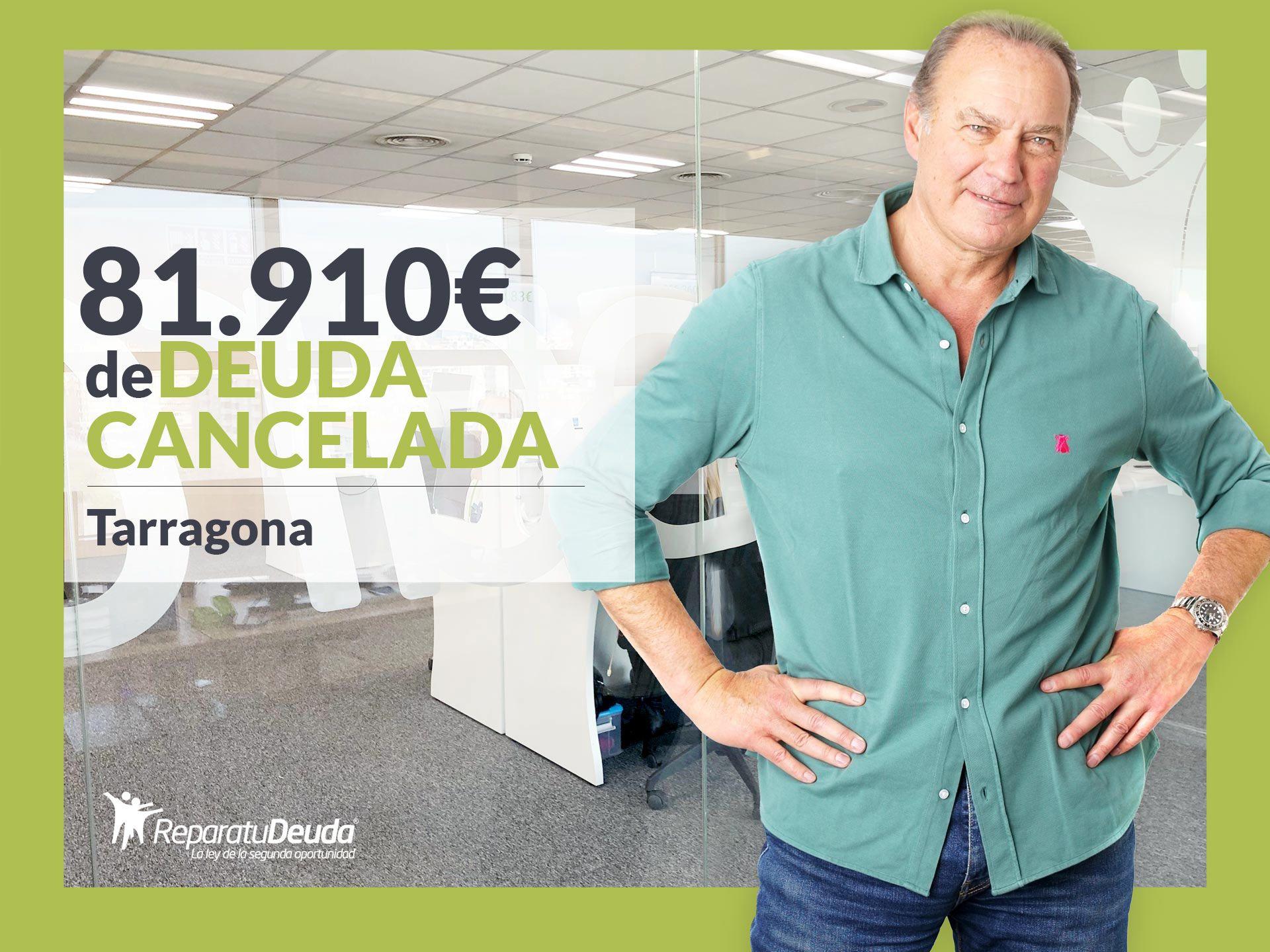 Repara tu Deuda Abogados cancela 81.910? en Tarragona (Catalunya) gracias a la Ley de Segunda Oportunidad