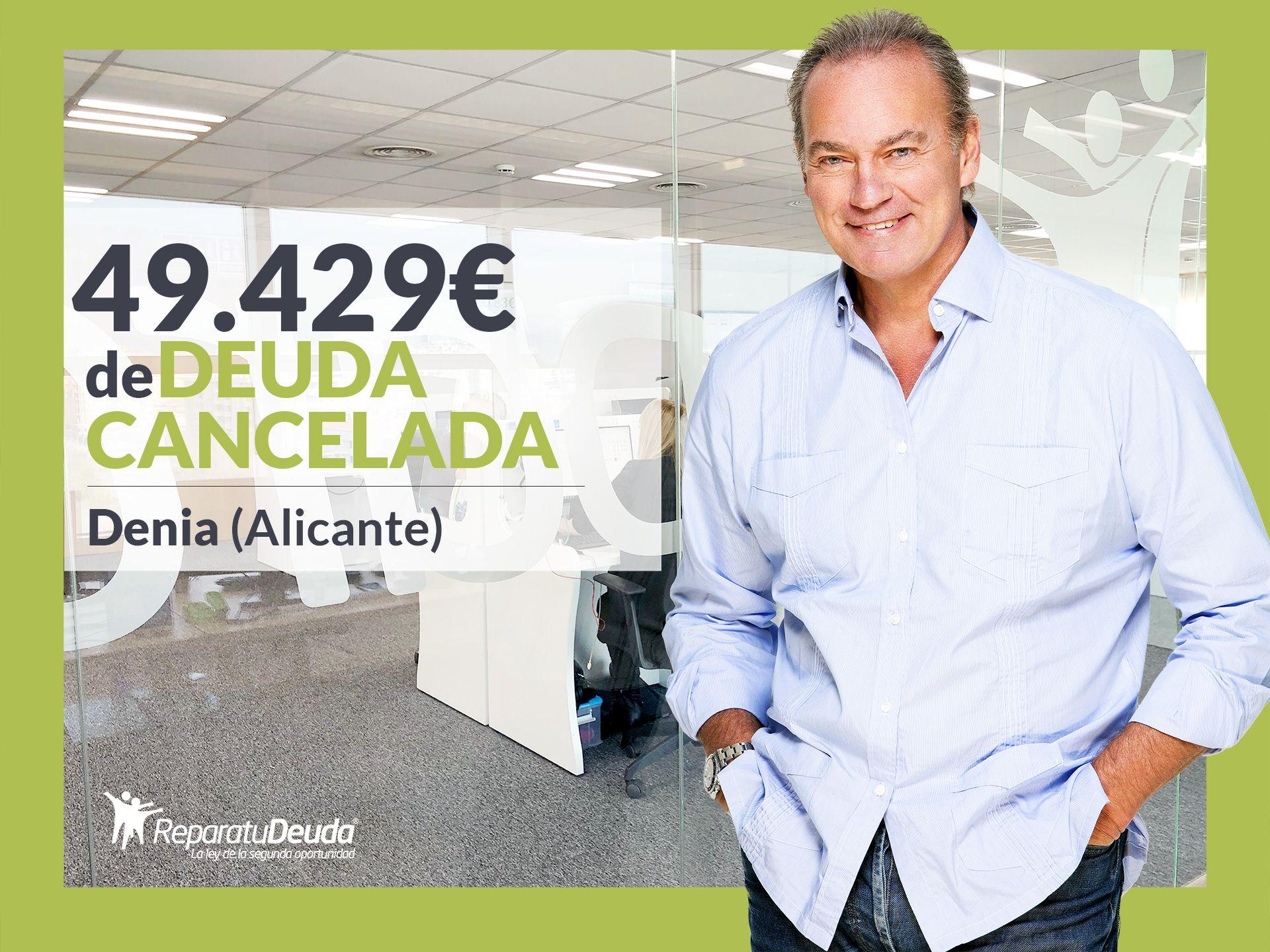 Repara tu Deuda Abogados cancela 49.429? en Denia (Alicante) con la Ley de la Segunda Oportunidad